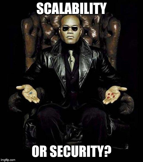 scalability or security